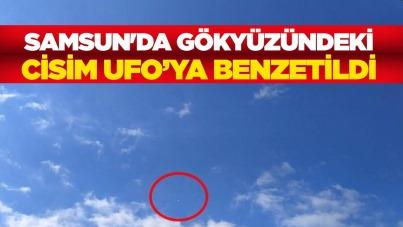 Samsun'da gökyüzündeki cisim UFO'ya benzetildi