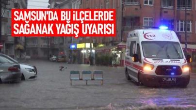 Samsun'da bu ilçelerde sağanak yağış uyarısı