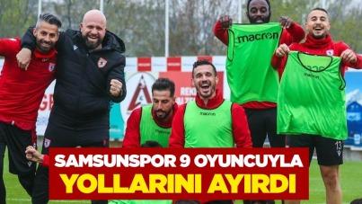 Samsunspor 9 oyuncuyla yollarını ayırdı