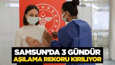 Samsun'da 3 gündür aşılama rekoru kırılıyor