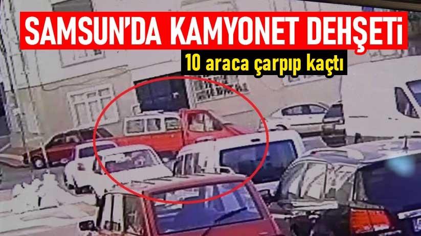 Samsunda kamyonet dehşeti: 10 araca çarpıp kaçtı