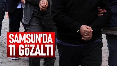 Samsun'da 11 kişi gözaltına alındı