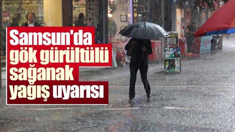 Samsunda son dakika sağanak yağmur uyarısı