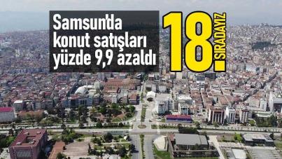 Samsun'da konut satışları yüzde 9,9 azaldı
