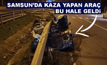 Samsun'da kaza yapan otomobil hurdaya döndü