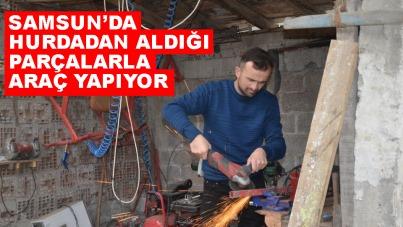 Samsun'da hurdadan aldığı parçalarla araç yapıyor