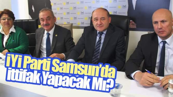 Samsun Haberleri: İYİ Parti Samsun'da İttifak Yapacak Mı?