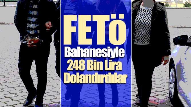 Samsun Haberleri: FETÖ Bahanesiyle 248 Bin Lira Dolandırdılar