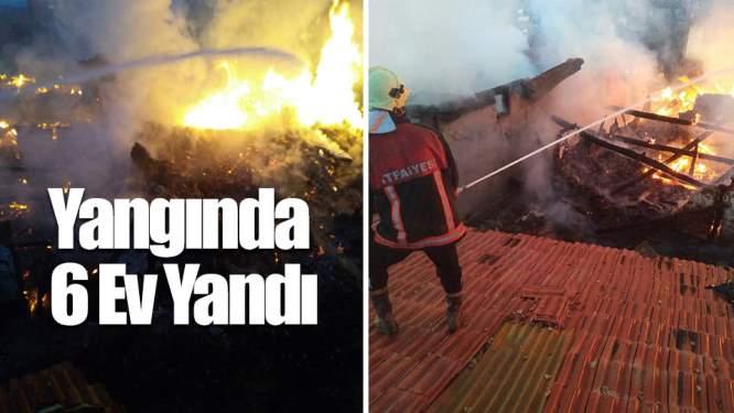 Çorum Haberleri: Yangında 6 Ev Yandı