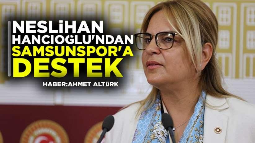 Neslihan Hancıoğlu'ndan Samsunspor'a destek