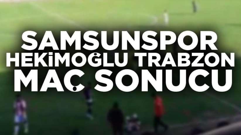 Samsunspor Hekimoğlu Trabzon maç sonucu