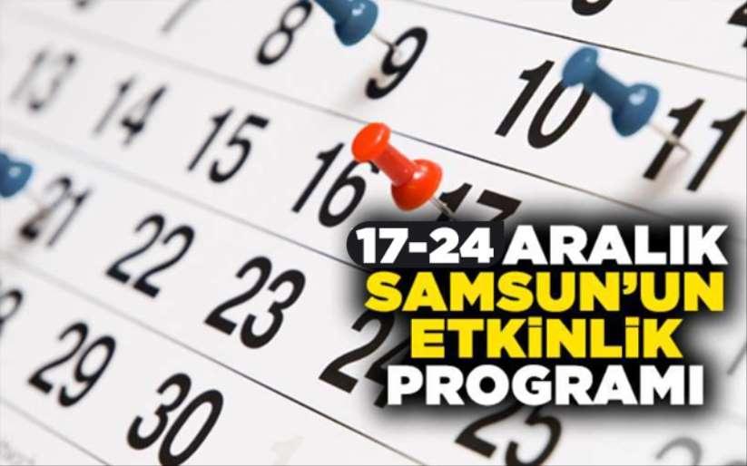17-24 Aralık Samsun'un etkinlik programı