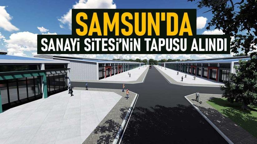 Samsun'da Sanayi Sitesi'nin tapusu alındı