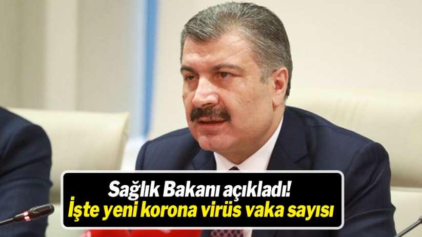 Sağlık Bakanı açıkladı! İşte yeni korona virüs vaka sayısı