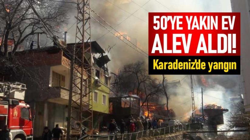 Karadenizde yangın! 50ye yakın ev alev aldı