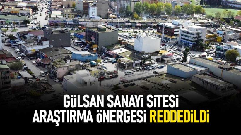 Gülsan Sanayi Sitesi araştırma önergesi reddedildi