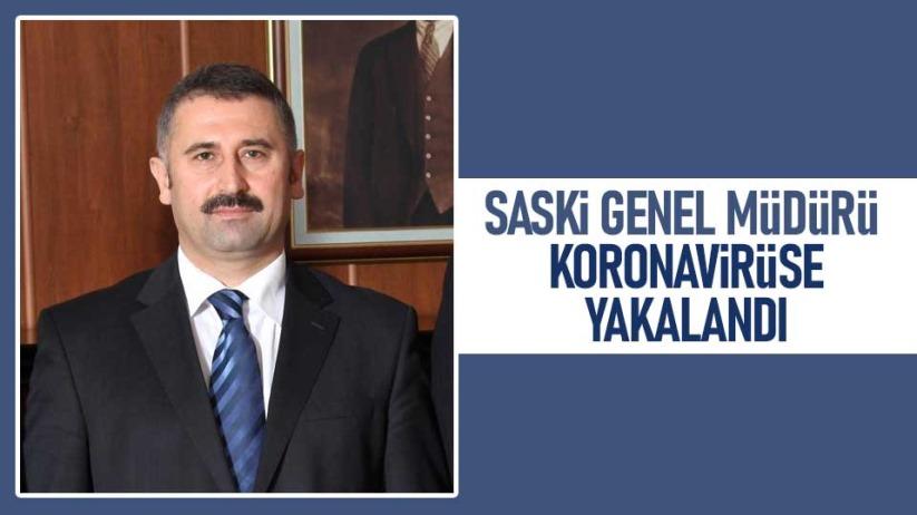 SASKİ Genel Müdürü Bahattin Yanık koronavirüse yakalandı