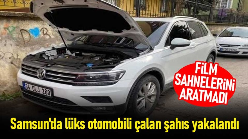 Samsunda lüks otomobili çalan şahıs yakalandı