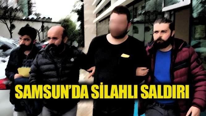 Samsun'da silahlı saldırı!