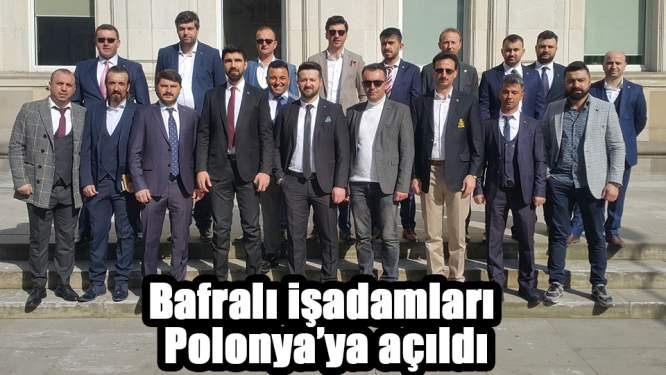 Pazar arayışları için Samsun'dan Polonya'ya gittiler
