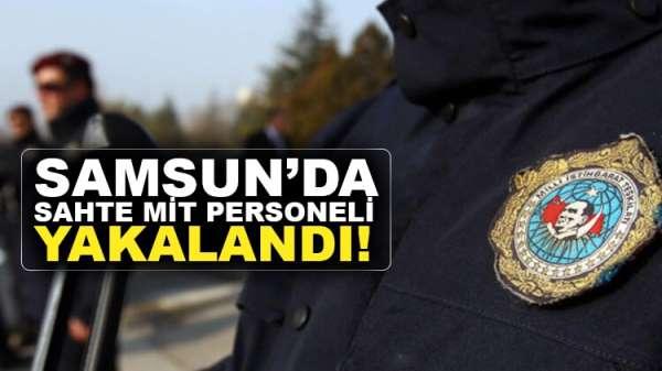 FLAŞ GELİŞME: Samsun'da Sahte Mit personeli yakalandı!
