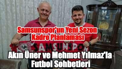 Akın Üner'in yeni röportaj serisi 'Mehmet Yılmaz ile futbol'
