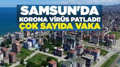 Samsun'da korona virüs patladı! Çok sayıda vaka