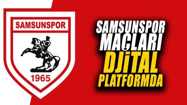 Samsunspor maçları dijital platformda