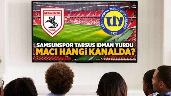 Samsunspor Tarsus İdman Yurdu maçı hangi kanalda