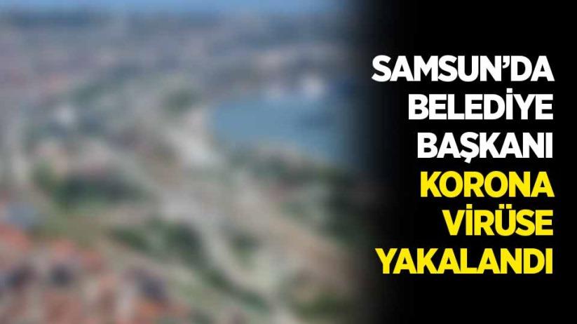 Samsun'da bir belediye başkanı daha korona virüs oldu