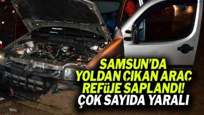 Samsun'da yoldan çıkan araç refüje saplandı! Çok sayıda yaralı