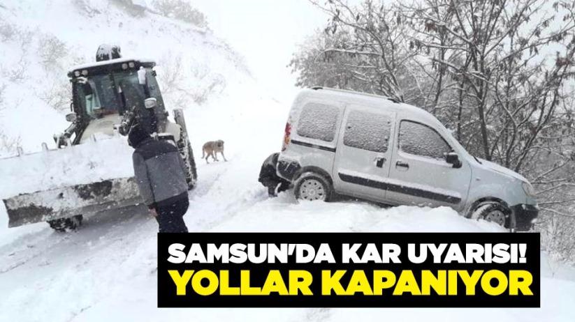 Samsunda kar uyarısı! Yollar kapanıyor