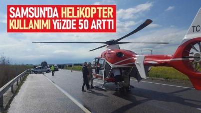 Samsun'da helikopter kullanımı yüzde 50 arttı