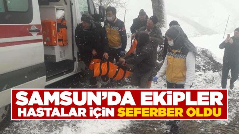 Samsun'da ekipler hastalar için seferber oldu