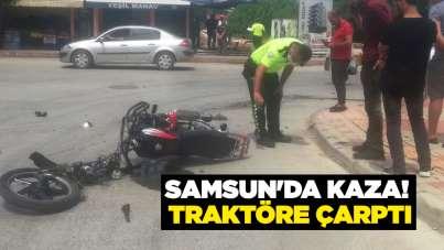 Samsun'da kaza! Traktöre çarptı