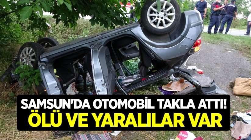 Samsun'da otomobil takla attı! Ölü ve yaralılar var