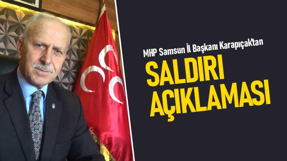 MHP Samsun İl Başkanı Abdullah Karapıçak'tan saldırı açıklaması