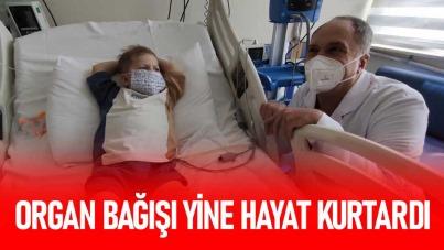 Organ bağışı yine hayat kurtardı