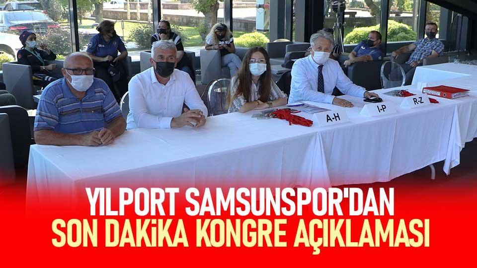 Yılport Samsunspor'dan son dakika kongre açıklaması