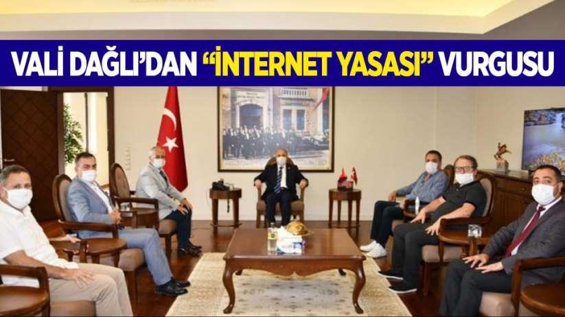 Vali Dağlı'dan 'internet yasası' vurgusu