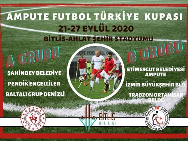 Ampute Futbol Türkiye Kupası, Ahlat'ta oynanacak