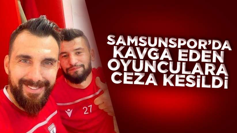 Samsunsporda Okan Dernek ve Ferhat Çulçuoğluna ceza
