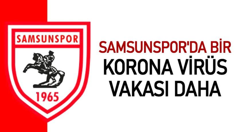 Samsunspor'da bir korona virüs vakası daha
