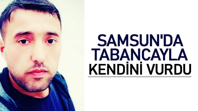 Samsun'da tabancayla kendini vurdu