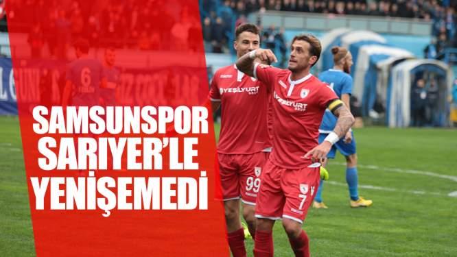 Samsunspor Haberleri: Samsunspor Sarıyer'de 1 Puana Razı Oldu