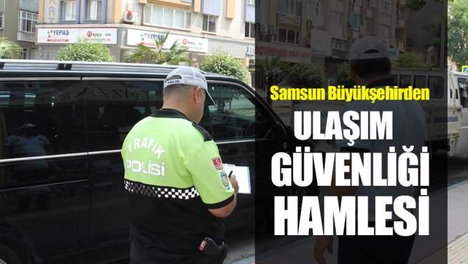 Samsun Haberleri: Büyükşehir'den Ulaşım Güvenliği Hamlesi