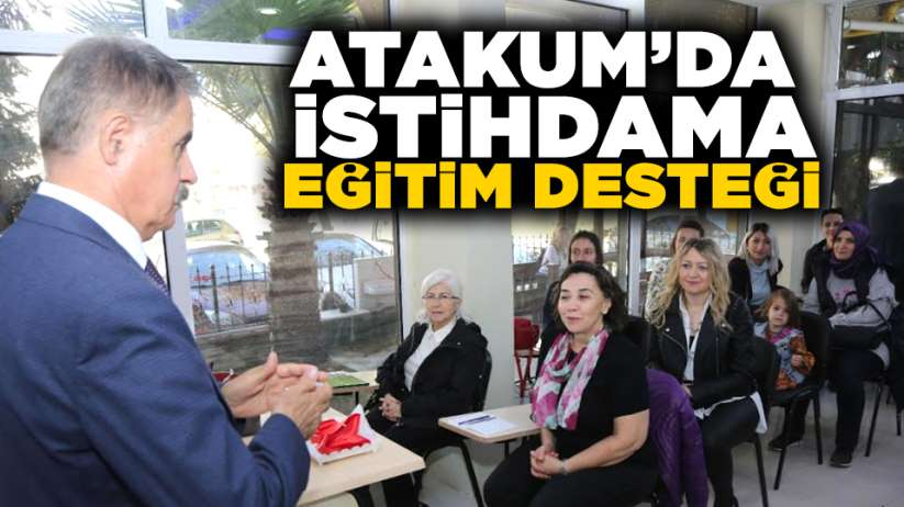 Atakum'da istihdama eğitim desteği