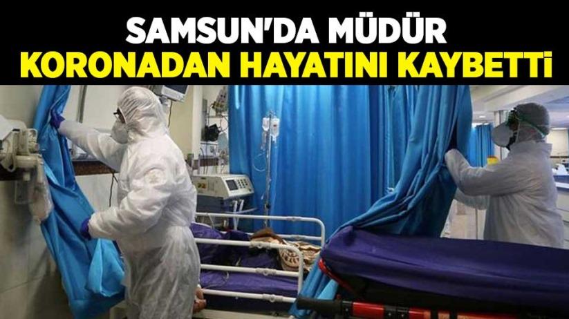 Samsun'da müdür koronadan hayatını kaybetti