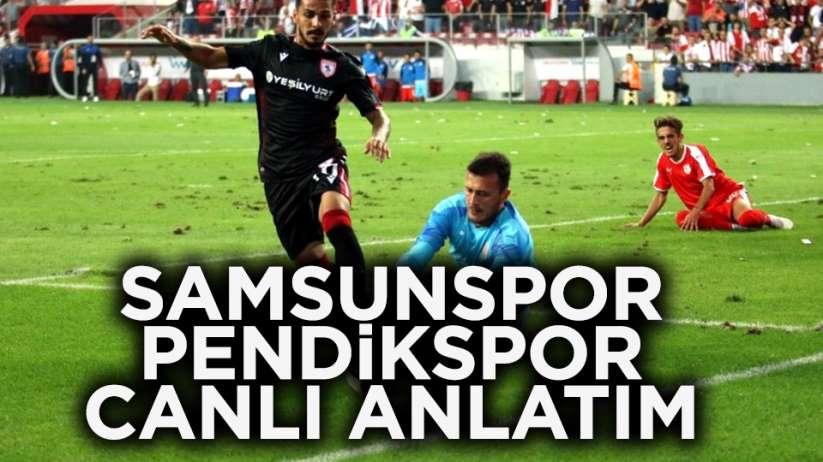 Samsunspor Pendikspor maçı canlı anlatım