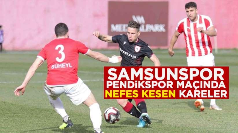 Samsunspor Pendikspor maçında nefes kesen kareler